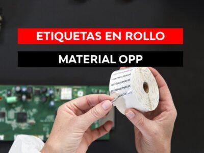 ¿Qué son las etiquetas OPP en rollo y cuales son sus ventajas?